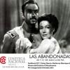 Presentan la cinta 'Las Abandonadas' en la Cineteca